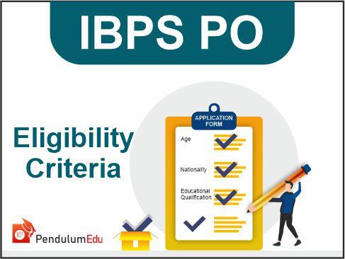 ibps po eligibility criteria pendulumedu