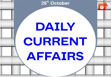 Daily Current Affairs 26 October 2019