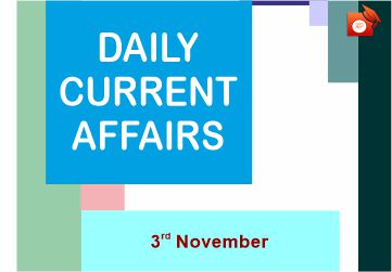 Daily Current Affairs 03 November 2019