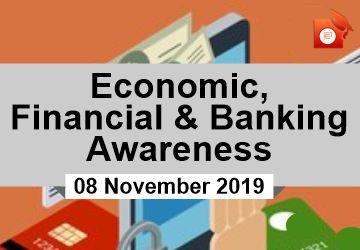 Financial, Banking and Economic Awareness 08 November 2019