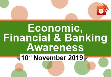 Economic, Banking and Financial Awareness - 10 Nov 2019