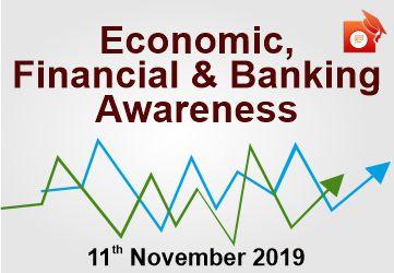 Economic, Banking and Financial Awareness - 11 Nov 2019
