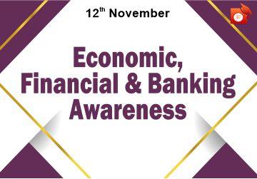 Economic, Banking and Financial Awareness - 12 Nov 2019