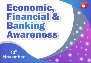 Economic, Banking and Financial Awareness - 13 Nov 2019