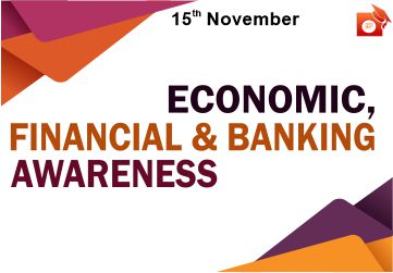 Economic, Banking and Financial Awareness - 15 Nov 2019