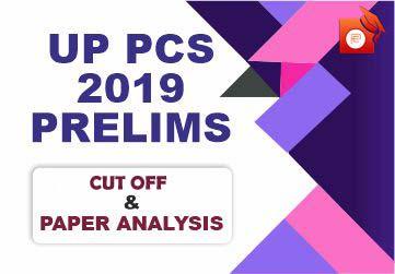 UPPCS PRELIMS CUT OFF AND UPPCS PRELIMS 2019 PAPER ANALYSIS