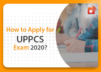 How to Apply to UPPSC PCS 2020