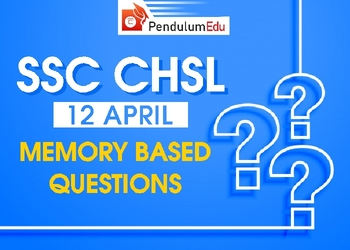 SSC CHSL Memory Based Questions 12 April 2021