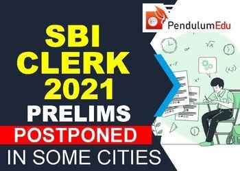 SBI CLERK 2021 PRELIMS Postponed
