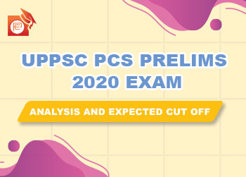 UPPCS PRELIMS CUT OFF AND UPPCS PRELIMS 2020 PAPER ANALYSIS