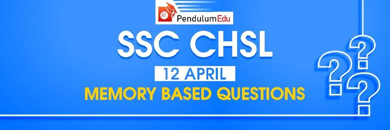 SSC CHSL  12-april-2021 memory based questions